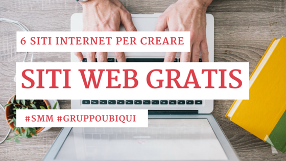 Siti internet per creare siti web gratis - Gruppo Ubiqui - Web marketing e Branding Online - #maiadesign #smm